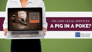 On-Line Legal Services – A Pig in a Poke?