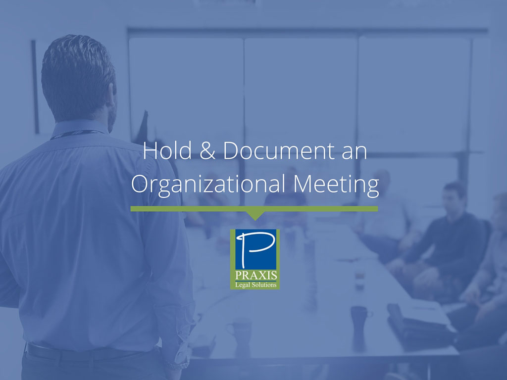 Hold and Document an Organizational Meeting
