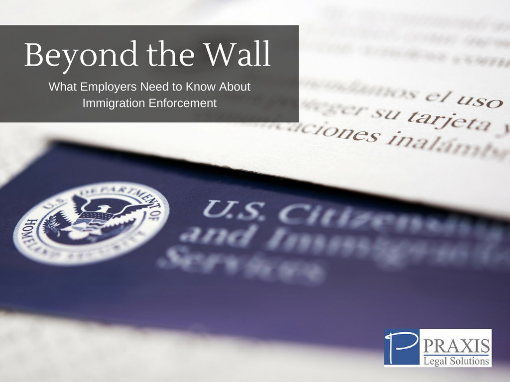 Beyond the Wall What Employers Need to Know About Immigration Enforcement Ocean Grove, NJ